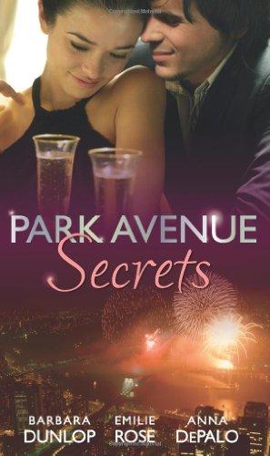 Park Avenue Secrets: Marriage, Manhattan Style /: Barbara Dunlop, Emilie