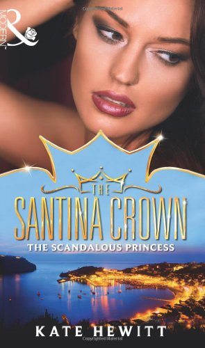 9780263897647: The Scandalous Princess (Mills & Boon Special Releases) (The Santina Crown, Book 3) (Mills & Boon - The Santina Crown)