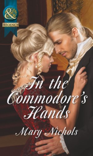 In the Commodore's Hands (The Piccadilly Gentlemen's Club, Book 6) (Historical)