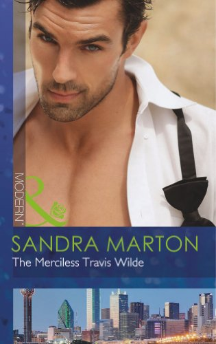 9780263899986: The Merciless Travis Wilde (Mills and Boon Modern)