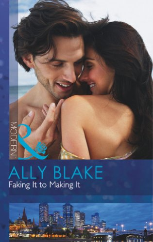 9780263900385: Faking it to Making it (Mills and Boon Modern)
