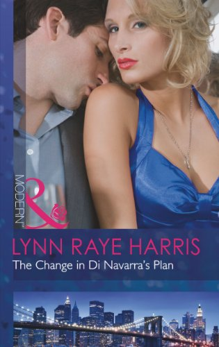 The Change in Di Navarra's Plan (Modern): Raye Harris, Lynn
