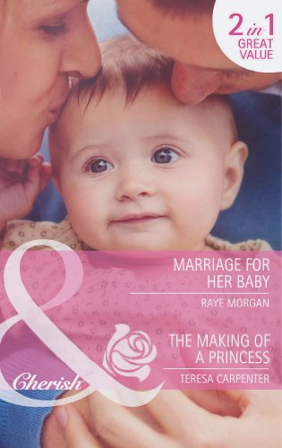 9780263901245: Marriage for Her Baby / The Making of a Princess