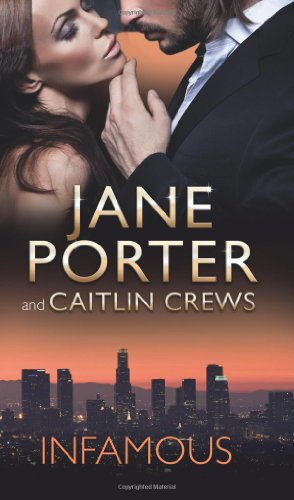 Infamous (Mills & Boon Special Releases): Caitlin Crews Jane Porter