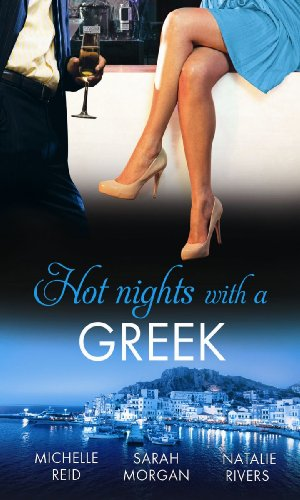 9780263902099: Hot Nights with a Greek. Michelle Reid, Sarah Morgan and Natalie Rivers