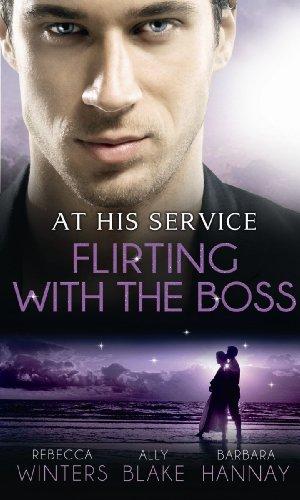 At His Service: Flirting with the Boss: Barbara Hannay