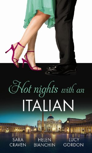 9780263902167: Hot Nights with an Italian. Sara Craven, Helen Bianchin & Lucy Gordon (Mills & Boon Special Releases)