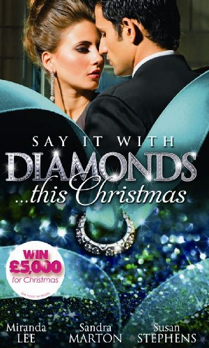 9780263902358: Say it with Diamonds...this Christmas: The Guardian's Forbidden Mistress / The Sicilian's Christmas Bride / Laying Down the Law