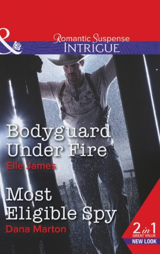 9780263903744: Bodyguard Under Fire: Bodyguard Under Fire / Most Eligible Spy (Covert Cowboys, Inc., Book 3) (Mills & Boon Intrigue)