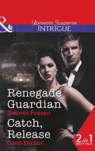 9780263903812: Renegade Guardian / Catch, Release