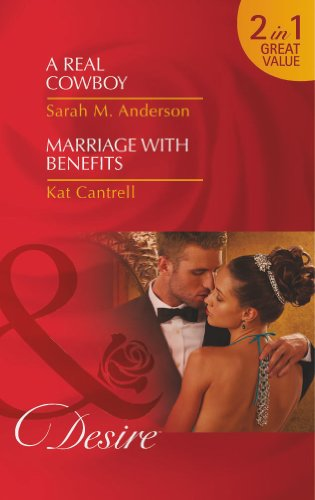 A Real Cowboy / Marriage with Benefits: Mills & Boon