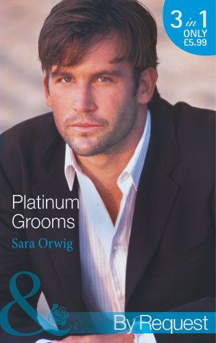 Platinum Grooms: Pregnant at the Wedding/Seduced by: Orwig, Sara
