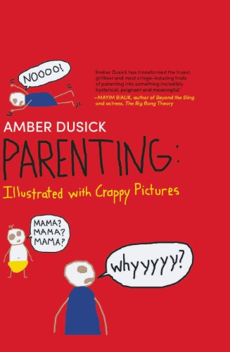 9780263905311: Parenting: Illustrated with Crappy Pictures