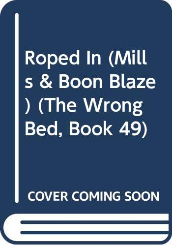 9780263906318: Roped In (Mills & Boon Blaze) (The Wrong Bed, Book 49)
