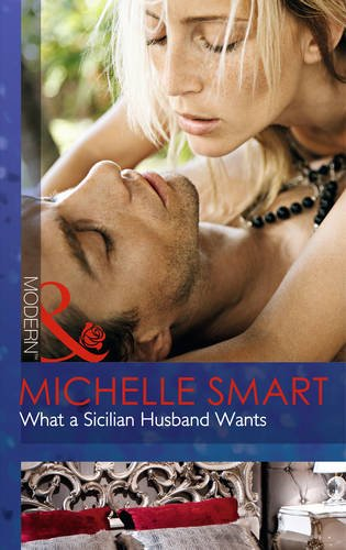 9780263908381: What a Sicilian Husband Wants (Mills and Boon Modern)