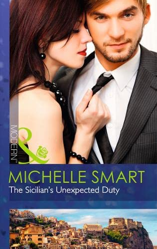 9780263908480: The Sicilian's Unexpected Duty (Mills & Boon Modern)