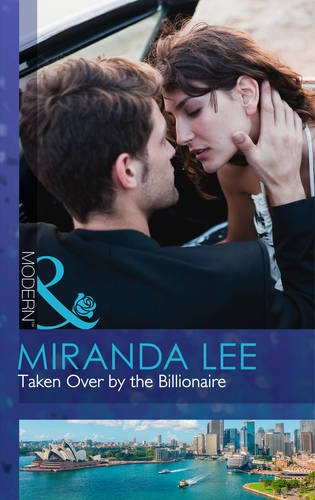 9780263909210: Taken Over by the Billionaire (Mills and Boon Modern)