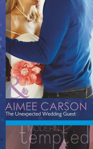 9780263910490: The Unexpected Wedding Guest (Mills & Boon Modern Tempted)