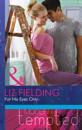 9780263910889: For His Eyes Only (Modern Tempted)