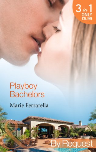 9780263911701: Playboy Bachelors: Remodelling the Bachelor/Taming the Playboy/Capturing the Millionaire (The Sons of Lily Moreau, Book 1) (Mills & Boon by Request)