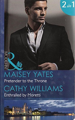 9780263912173: Pretender to the Throne: Pretender to the Throne / Enthralled by Moretti (Mills & Boon Modern)