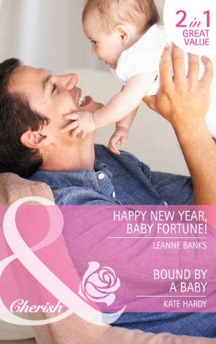 9780263912500: Happy New Year, Baby Fortune!: Happy New Year, Baby Fortune! / Bound by a Baby