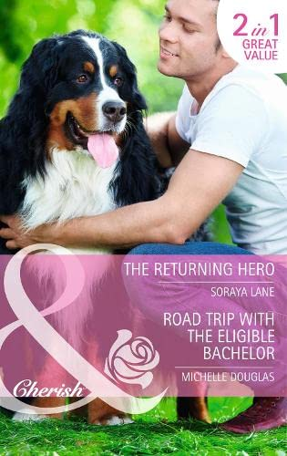 9780263912654: The Returning Hero / Road Trip with the Eligible Bachelor