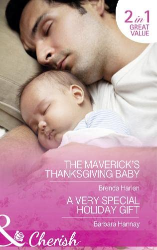The Maverick's Thanksgiving Baby: The Maverick's Thanksgiving: Hannay, Barbara, Harlen,