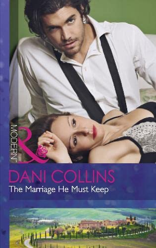 9780263915808: The Marriage He Must Keep