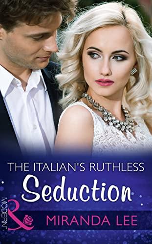 9780263915914: The Italian's Ruthless Seduction