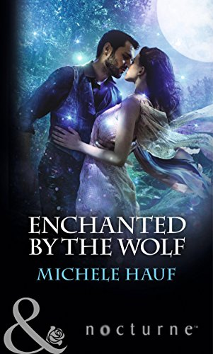 9780263917987: Enchanted by the Wolf (Mills & Boon Nocturne)