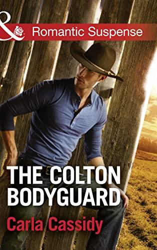 9780263918144: The Colton Bodyguard (Mills & Boon Romantic Suspense)
