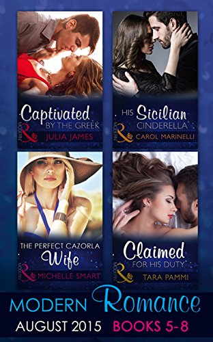 9780263918175: Modern Romance August Books 5-8: His Sicilian Cinderella / Captivated by the Greek / The Perfect Cazorla Wife / Claimed for His Duty (Mills & Boon Collections)
