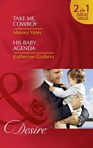 Take Me, Cowboy: Take Me, Cowboy /: Maisey Yates, Katherine