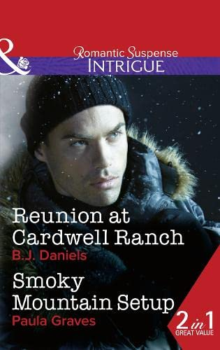 9780263918915: Reunion At Cardwell Ranch: Reunion at Cardwell Ranch / Smoky Mountain Setup (Mills & Boon Intrigue)