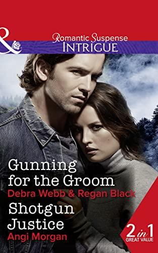 9780263918984 Gunning For The Groom Shotgun Justice Colby Agency Family Secrets