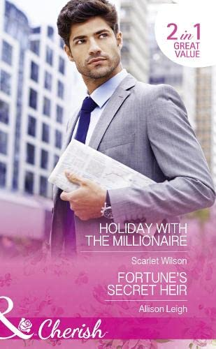 9780263919516: Holiday With The Millionaire: Holiday with the Millionaire / Fortune's Secret Heir (Tycoons in a Million)