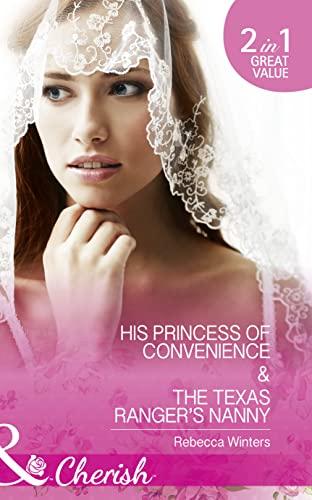 9780263919523: His Princess Of Convenience: His Princess of Convenience / the Texas Ranger's Nanny (The Vineyards of Calanetti)