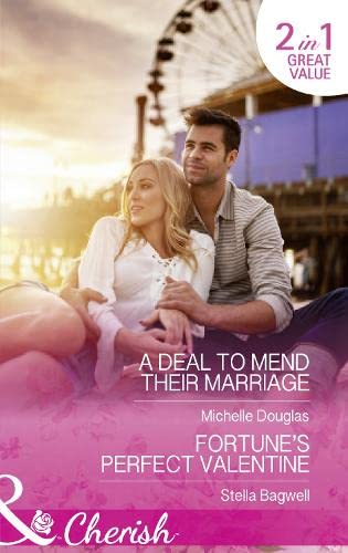9780263919592: A Deal To Mend Their Marriage: A Deal to Mend Their Marriage / Fortune's Perfect Valentine