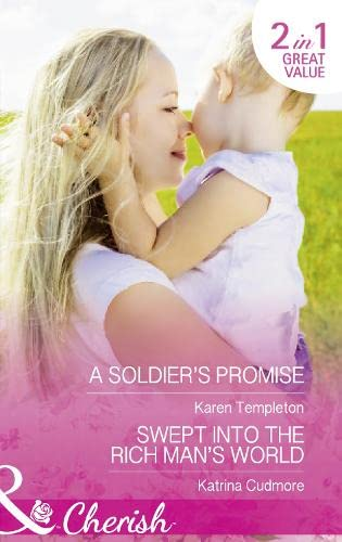 9780263919615: A Soldier's Promise: A Soldier's Promise / Swept into the Rich Man's World (Wed in the West)