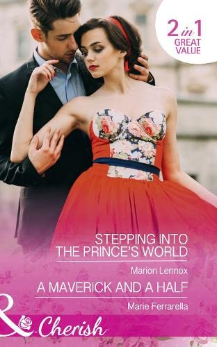 Stepping Into The Prince's World: Stepping into the Prince's World / a Maverick and a Half:...