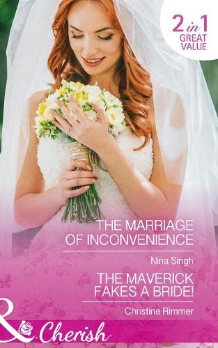 The Marriage Of Inconvenience: The Marriage of Inconvenience / the Maverick Fakes a Bride! (Montana...