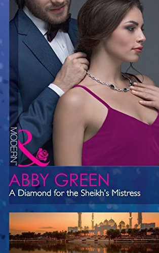 A Diamond For The Sheikhs Mistress (Rulers: Green, Abby