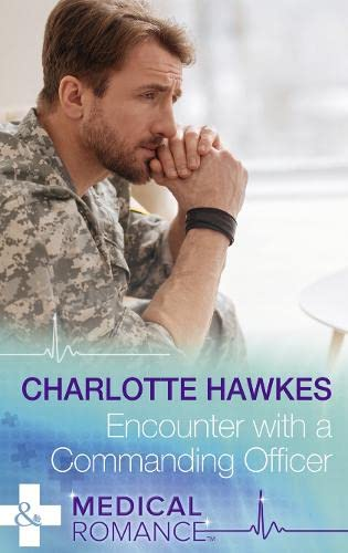 Encounter With A Commanding Officer (Hot Army Docs): Charlotte Hawkes