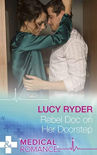 Rebel Doc On Her Doorstep (Rebels of Port St. John's): Lucy Ryder