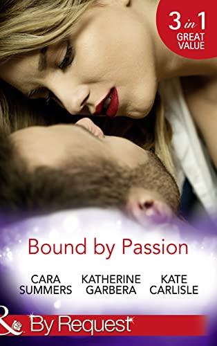 Bound By Passion: No Desire Denied /: Garbera, Katherine, Carlisle,