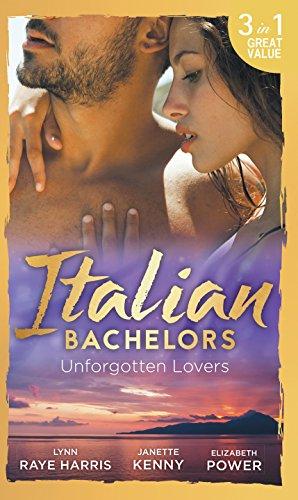 Italian Bachelors: Unforgotten Lovers: The Change in: Power, Elizabeth