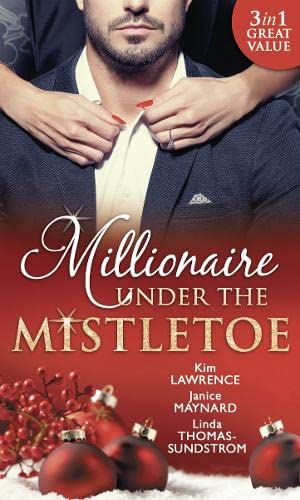 Millionaire Under The Mistletoe: The Playboy's Mistress: Maynard, Janice, Thomas-Sundstrom,