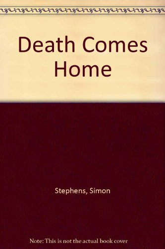 Death Comes Home: Stephens, Simon; Foreword By Hugh Jolly