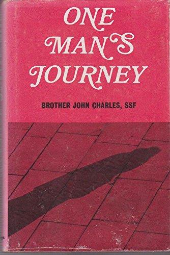 One Mans Journey: Charles, John